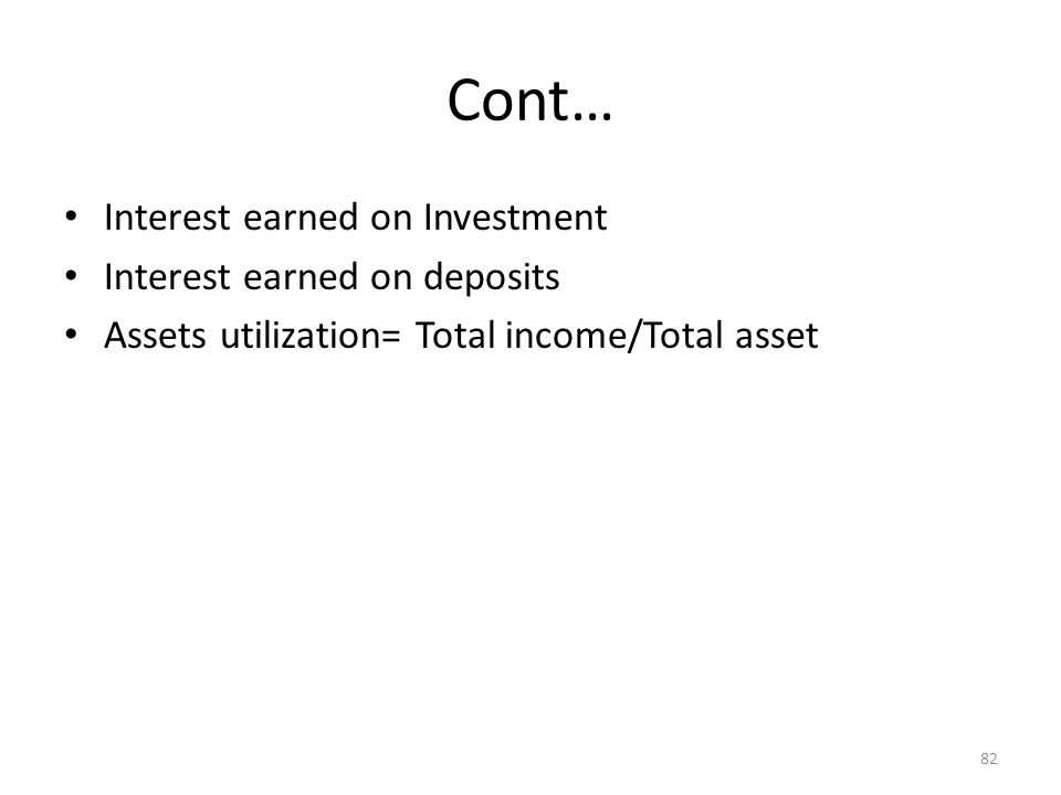 Cont… Interest earned on Investment Interest earned on deposits