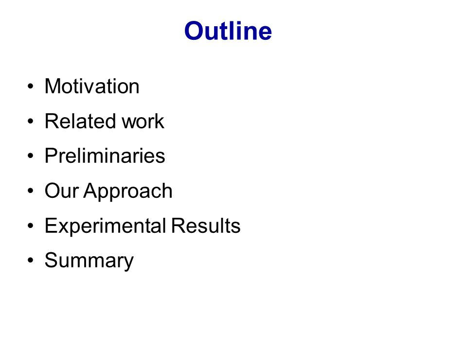 Outline Motivation Related work Preliminaries Our Approach