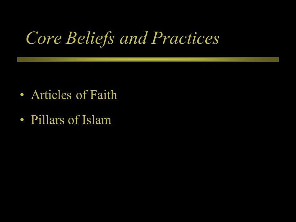Core Beliefs and Practices