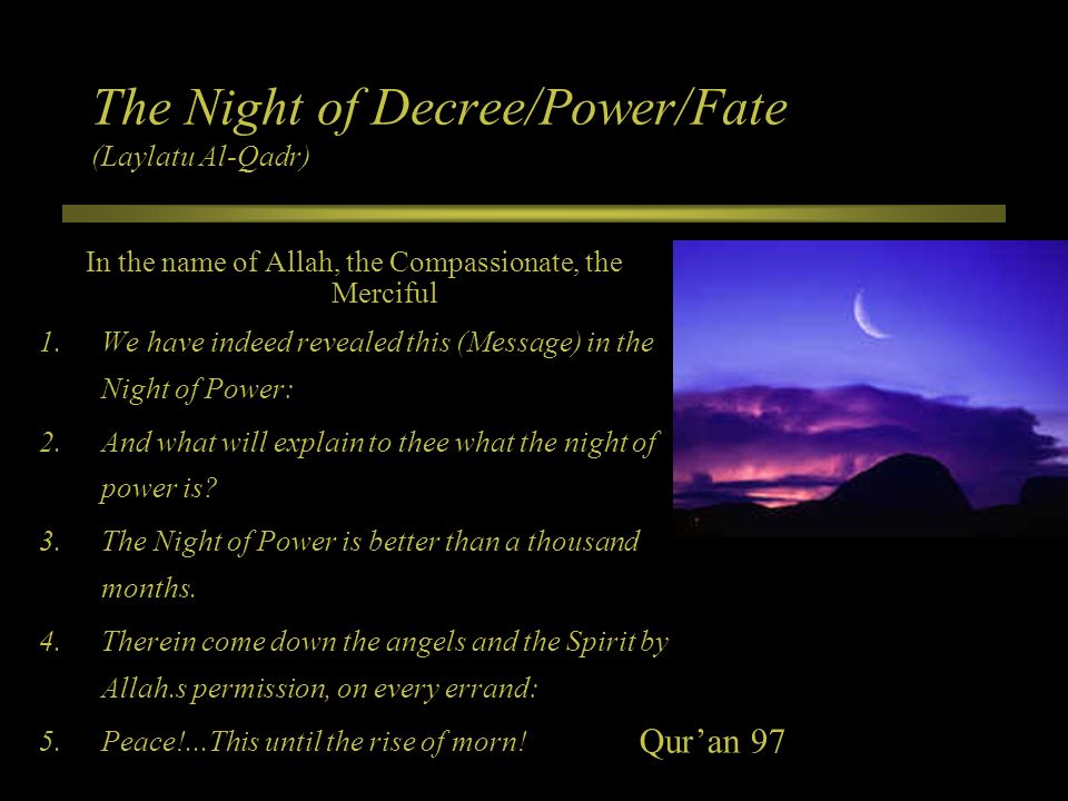 The Night of Decree/Power/Fate (Laylatu Al-Qadr)