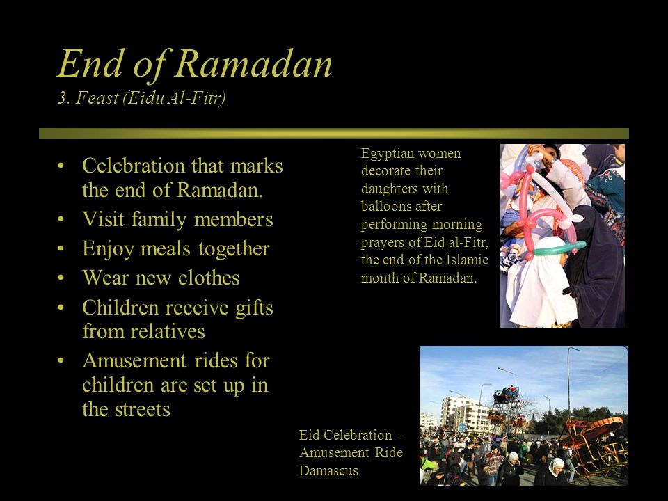 End of Ramadan 3. Feast (Eidu Al-Fitr)