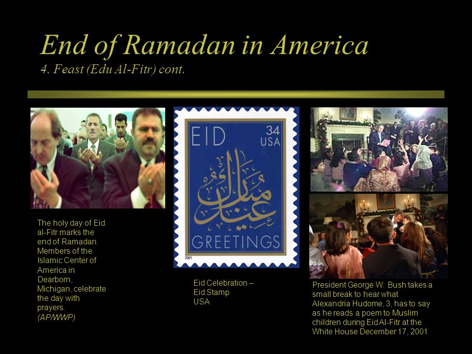 End of Ramadan in America 4. Feast (Edu Al-Fitr) cont.