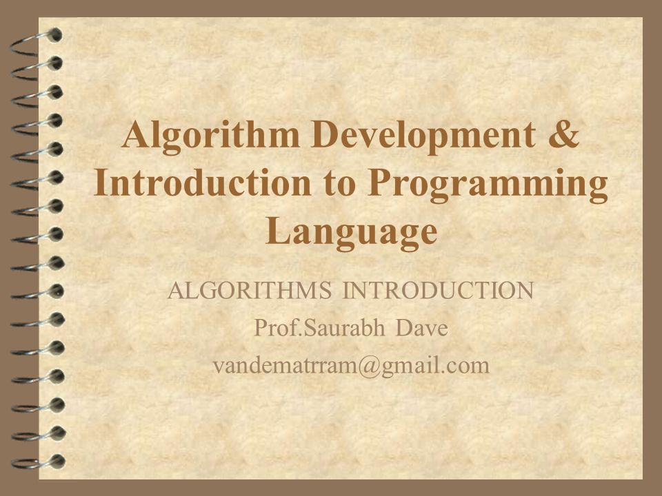 Algorithm Development & Introduction to Programming Language