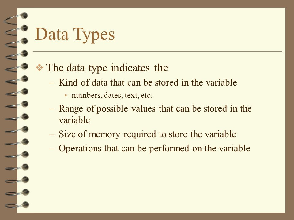Data Types The data type indicates the