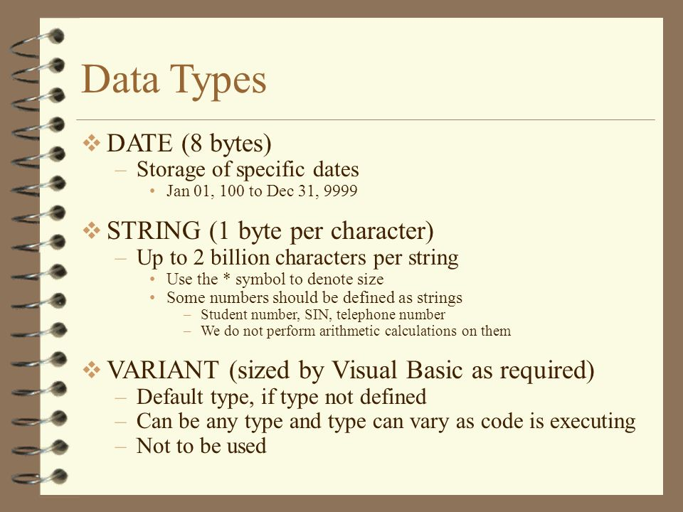 Data Types DATE (8 bytes) STRING (1 byte per character)