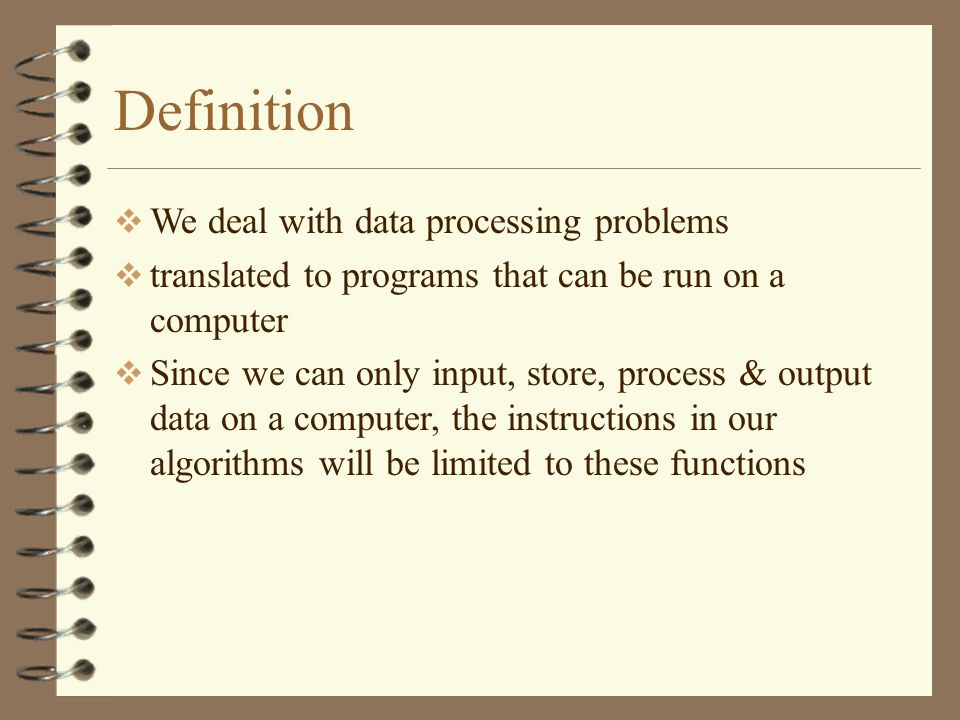 Definition We deal with data processing problems
