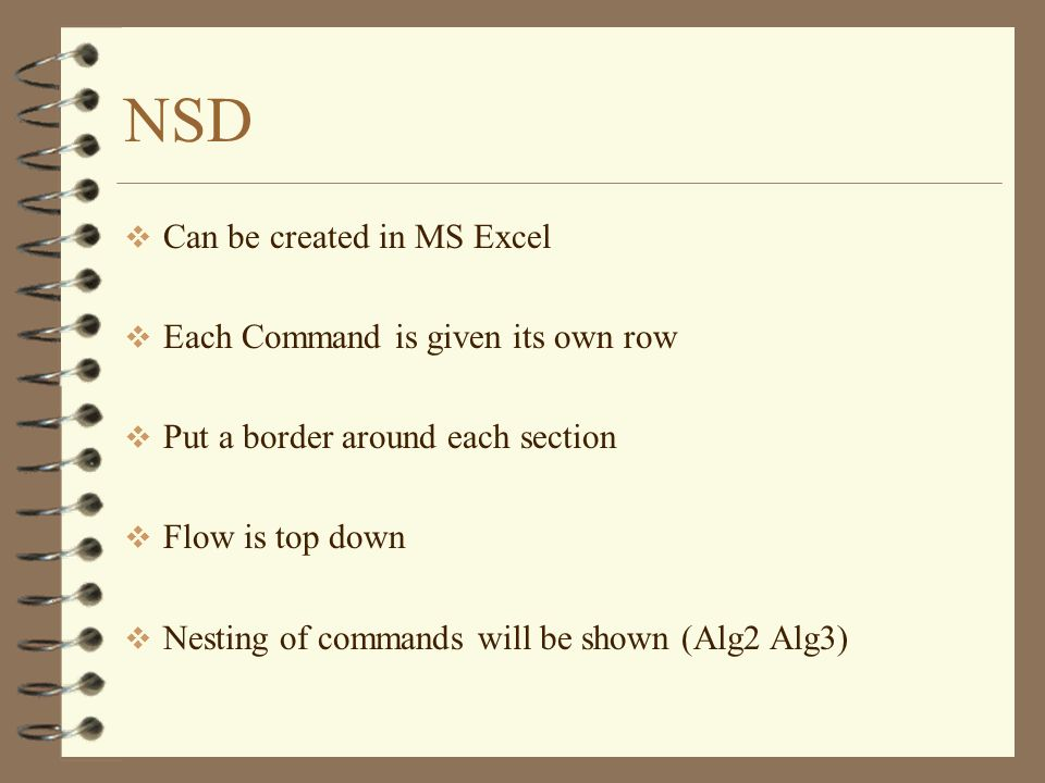 NSD Can be created in MS Excel Each Command is given its own row