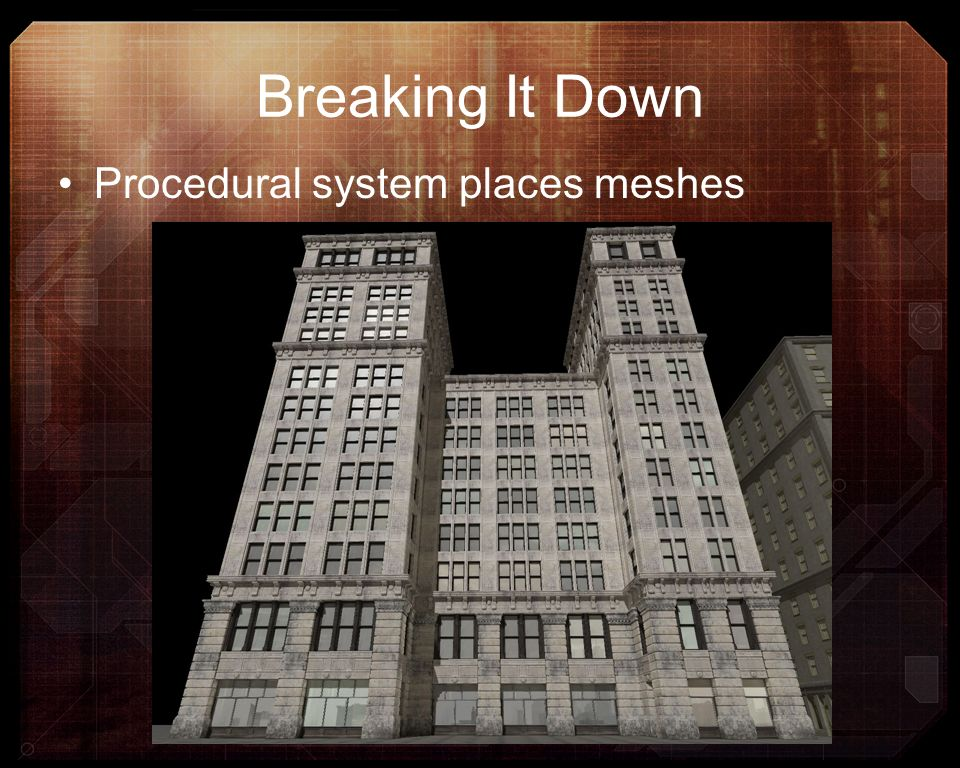 Breaking It Down Procedural system places meshes