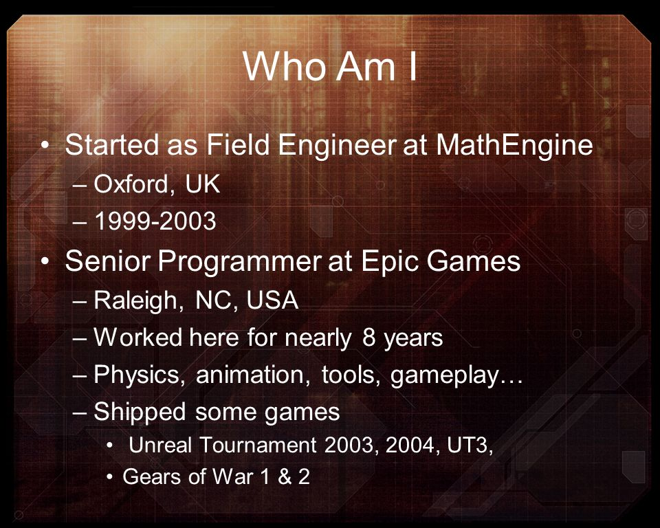 Who Am I Started as Field Engineer at MathEngine