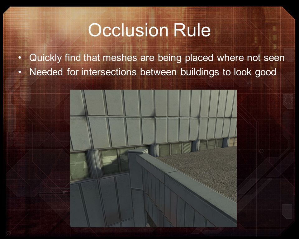 Occlusion Rule Quickly find that meshes are being placed where not seen.