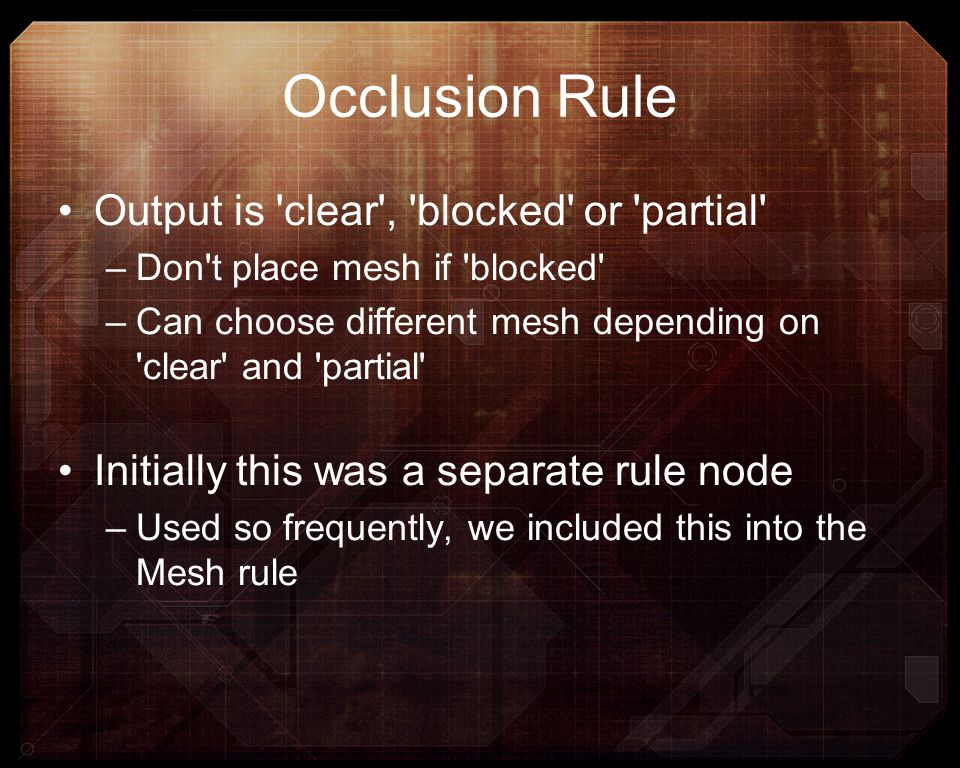 Occlusion Rule Output is clear , blocked or partial