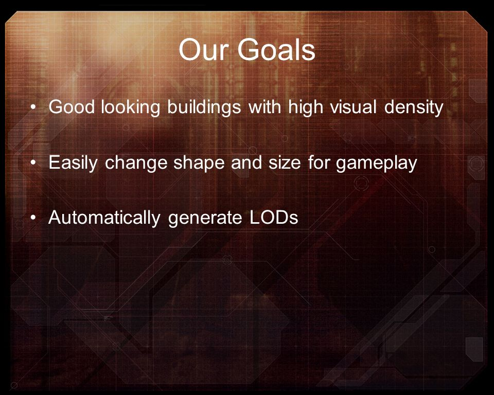 Our Goals Good looking buildings with high visual density