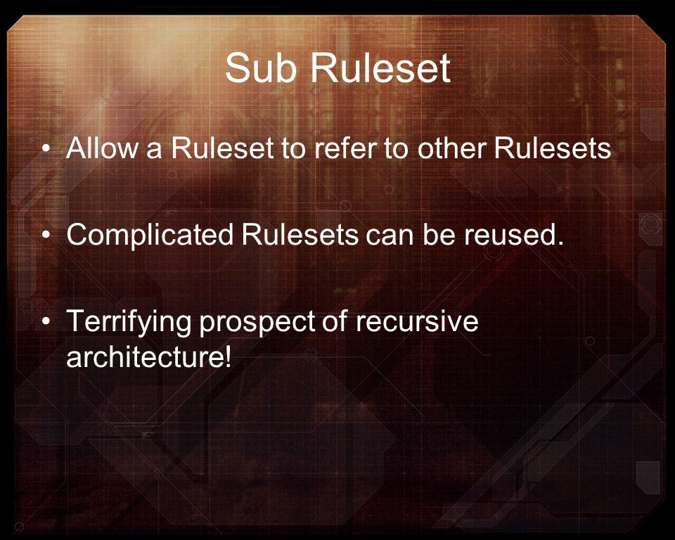 Sub Ruleset Allow a Ruleset to refer to other Rulesets