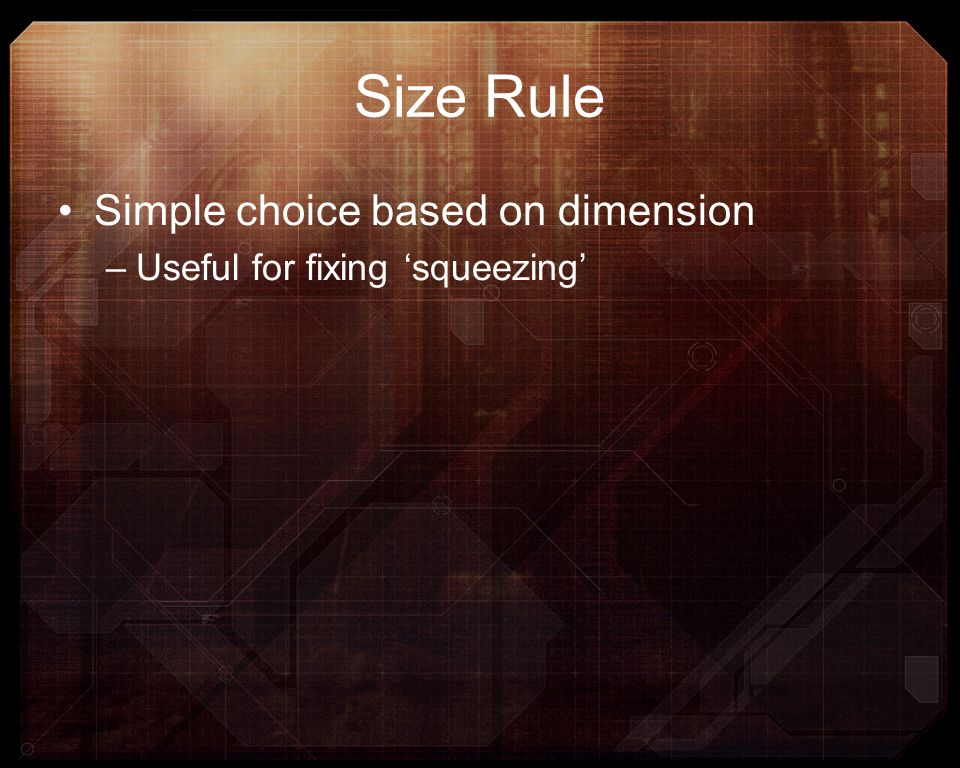 Size Rule Simple choice based on dimension