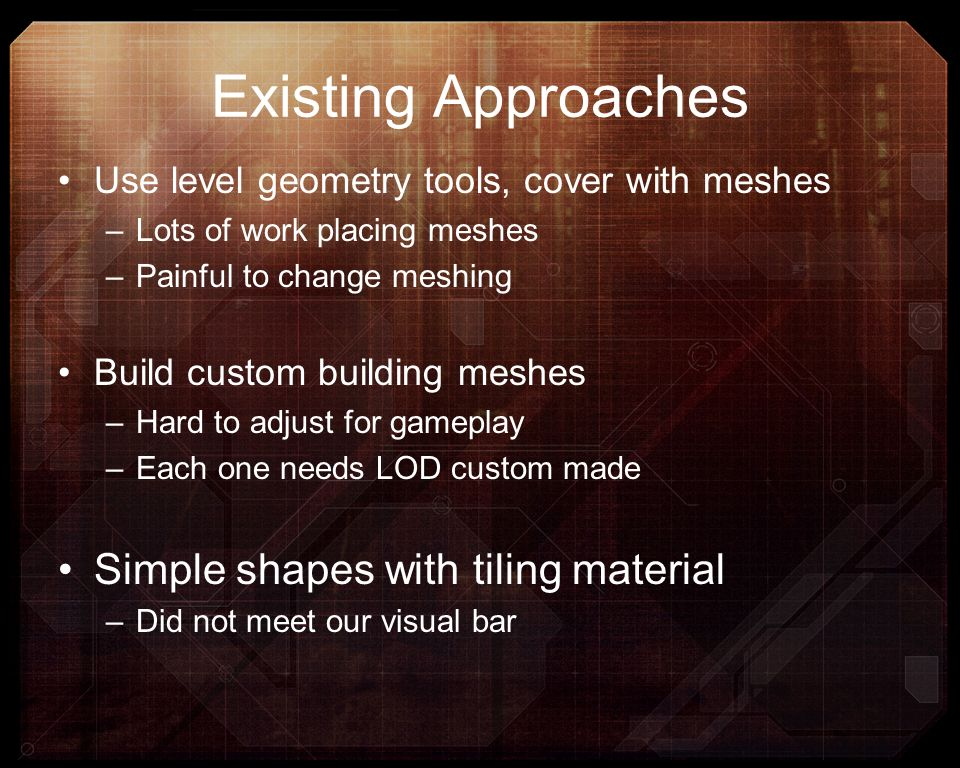 Existing Approaches Simple shapes with tiling material