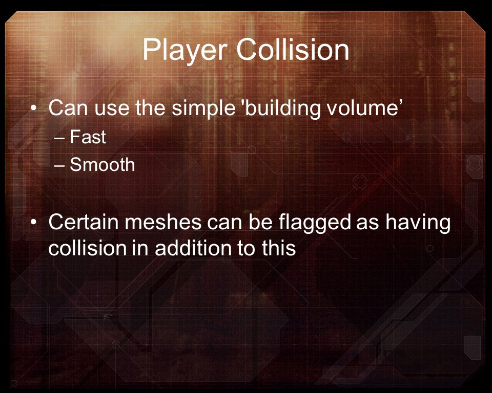 Player Collision Can use the simple building volume'