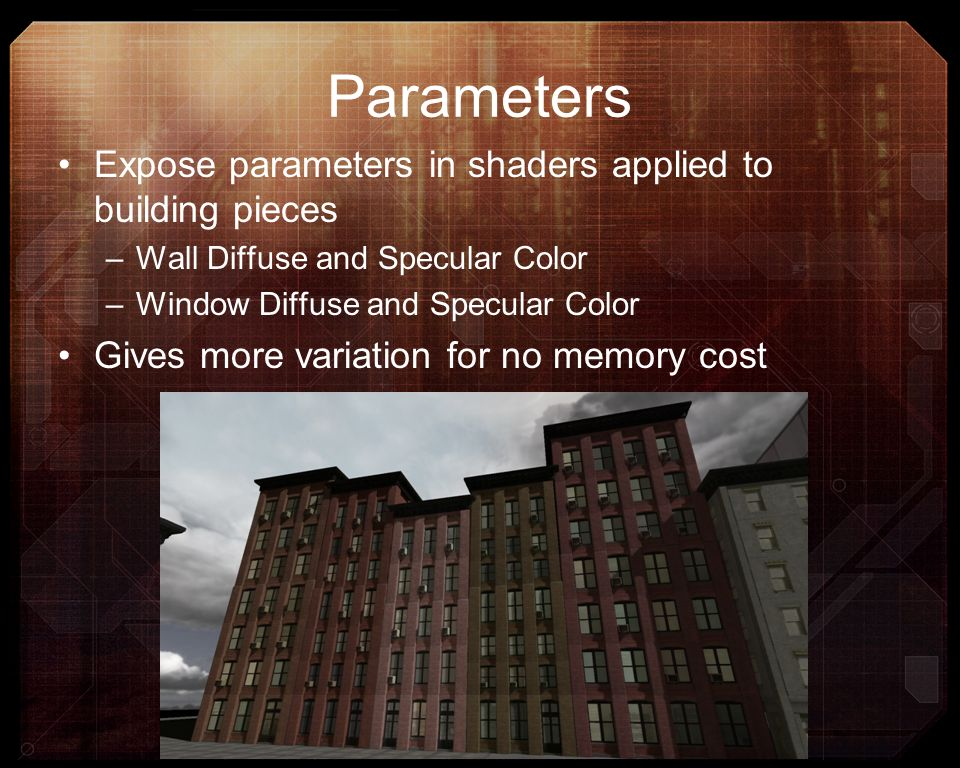 Parameters Expose parameters in shaders applied to building pieces