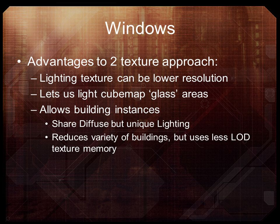 Windows Advantages to 2 texture approach: