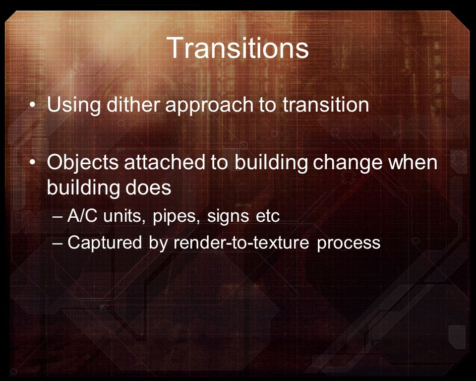 Transitions Using dither approach to transition