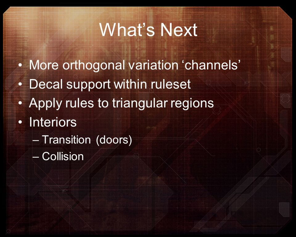 What's Next More orthogonal variation 'channels'