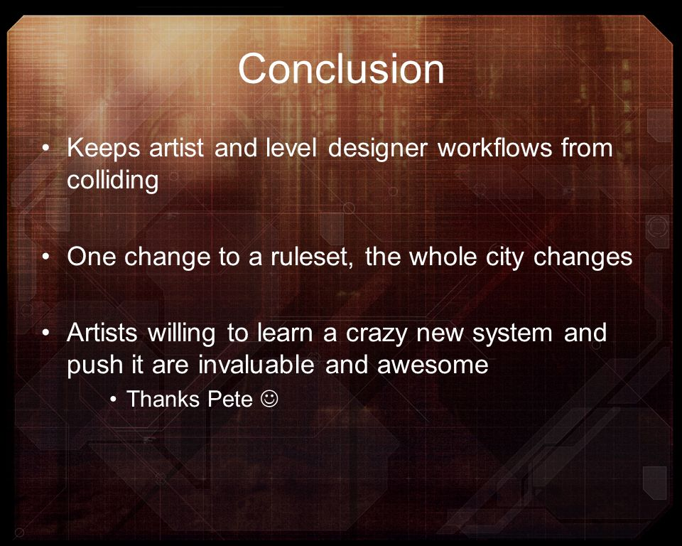 Conclusion Keeps artist and level designer workflows from colliding
