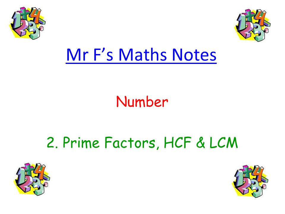 Number 2. Prime Factors, HCF & LCM