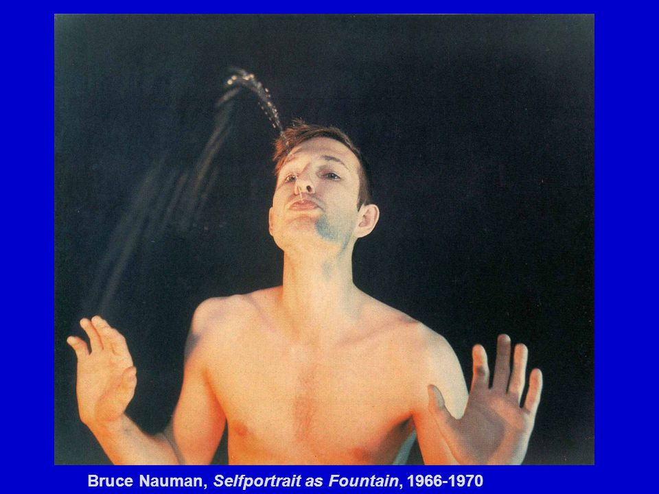 Bruce Nauman, Selfportrait as Fountain, 1966-1970