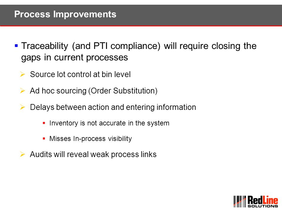 Process Improvements Traceability (and PTI compliance) will require closing the gaps in current processes.