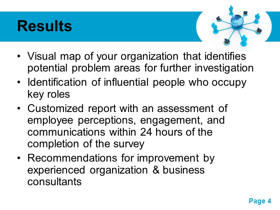 ResultsVisual map of your organization that identifies potential problem areas for further investigation.