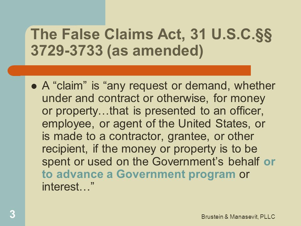 The False Claims Act, 31 U.S.C.§§ 3729-3733 (as amended)