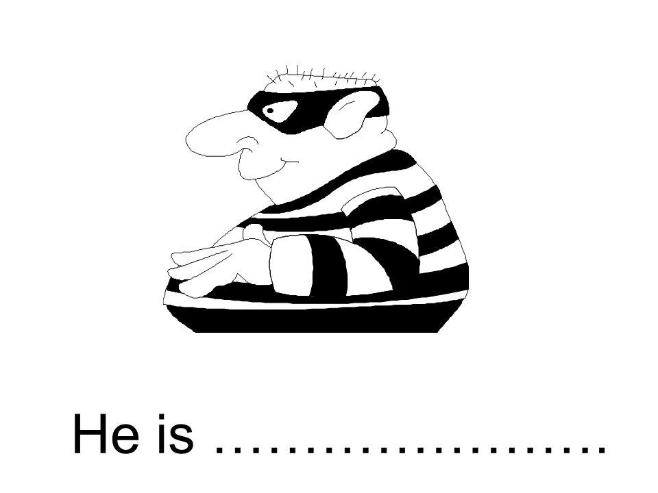 He is ………………….