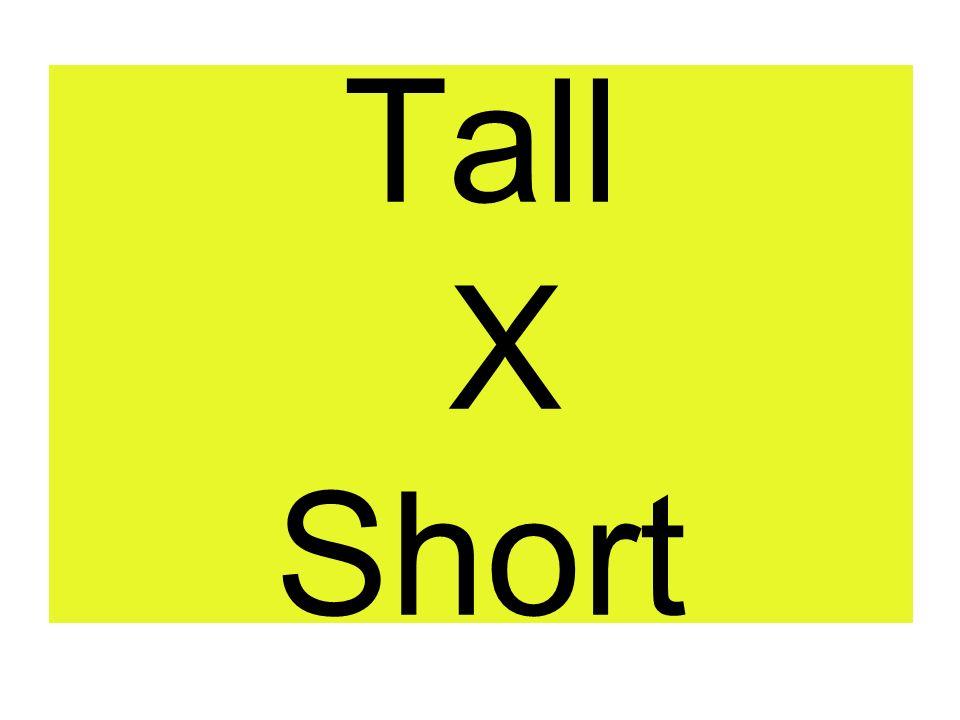 Tall X Short