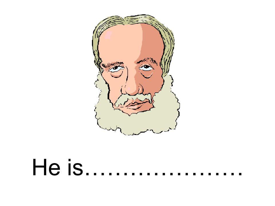 He is…………………