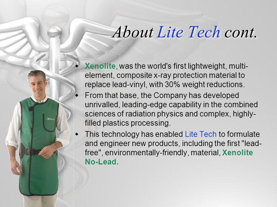 About Lite Tech cont.