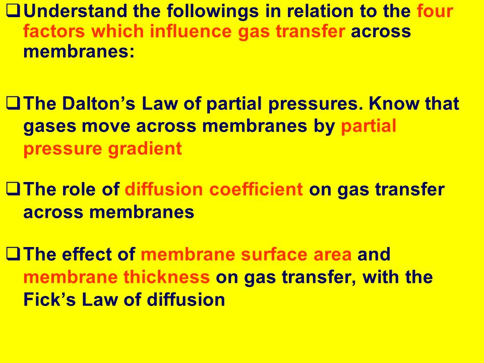 Understand the followings in relation to the four factors which influence gas transfer across membranes: