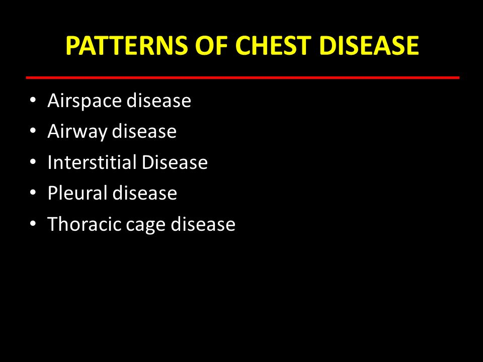 PATTERNS OF CHEST DISEASE