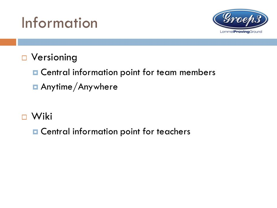 Information Versioning Wiki Central information point for team members