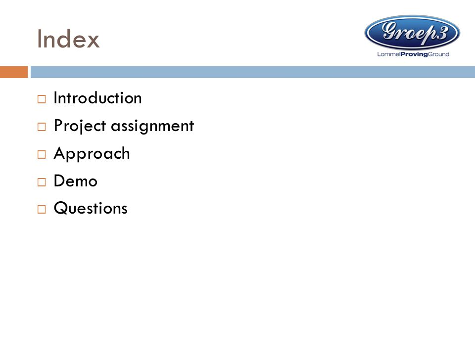 Index Introduction Project assignment Approach Demo Questions