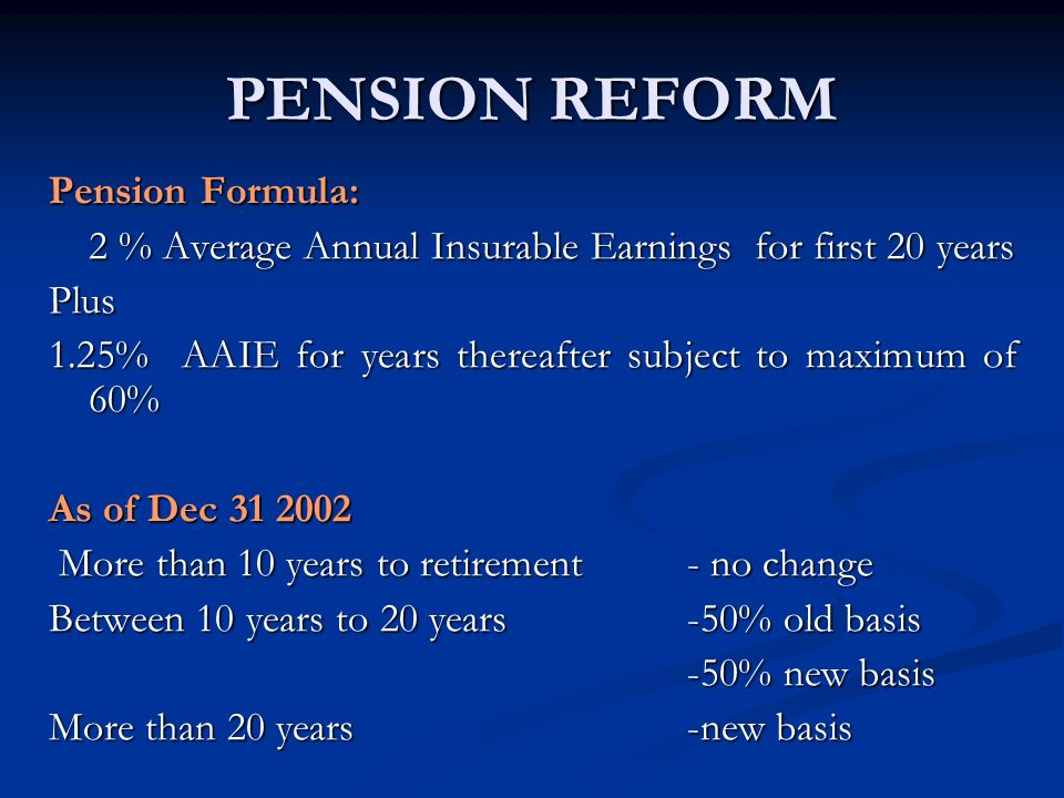 PENSION REFORM Pension Formula: