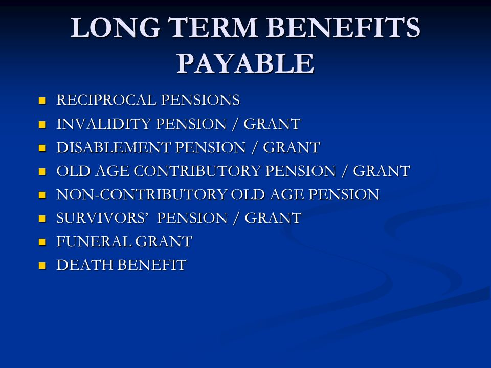 LONG TERM BENEFITS PAYABLE