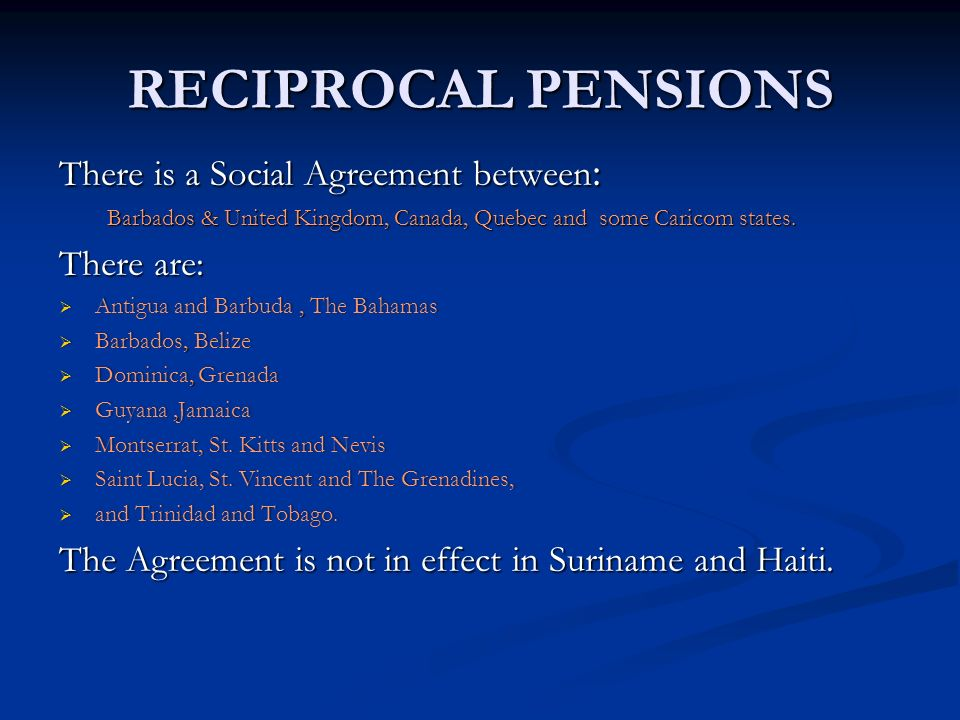 RECIPROCAL PENSIONS There is a Social Agreement between: There are: