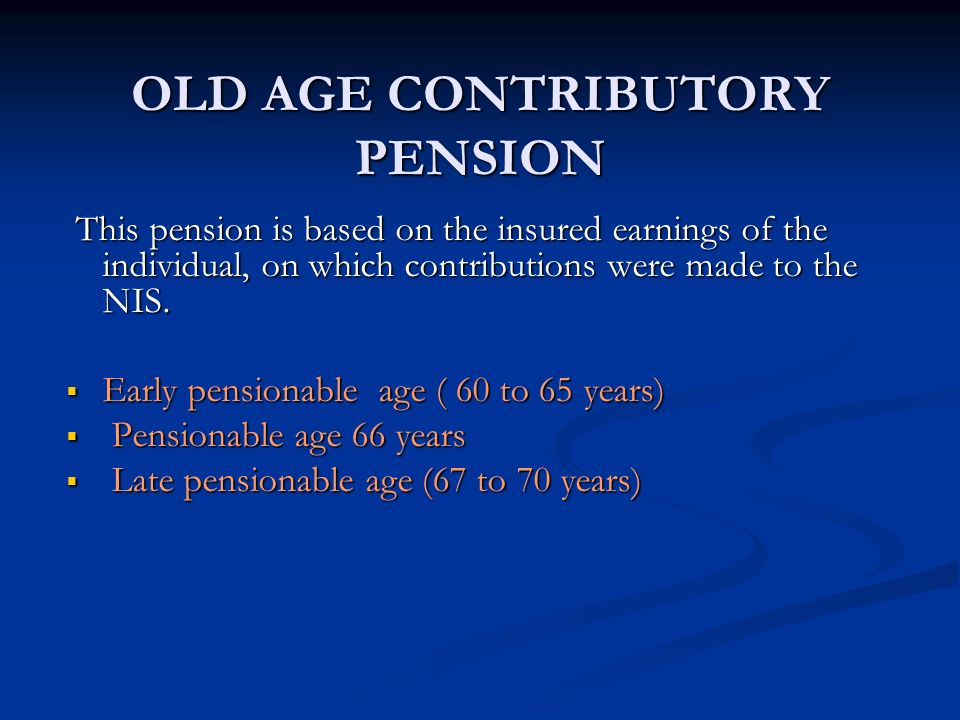 OLD AGE CONTRIBUTORY PENSION