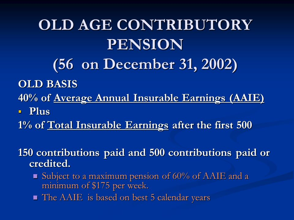 OLD AGE CONTRIBUTORY PENSION (56 on December 31, 2002)
