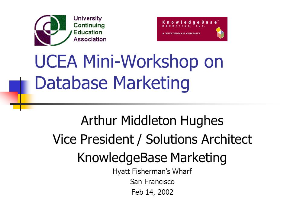 UCEA Mini-Workshop on Database Marketing