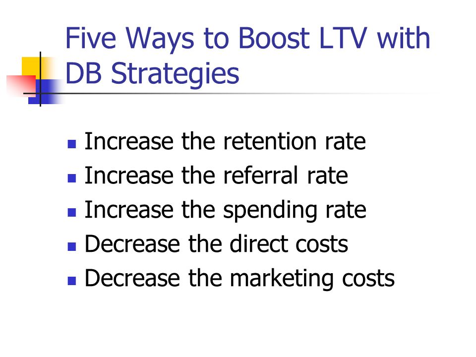 Five Ways to Boost LTV with DB Strategies
