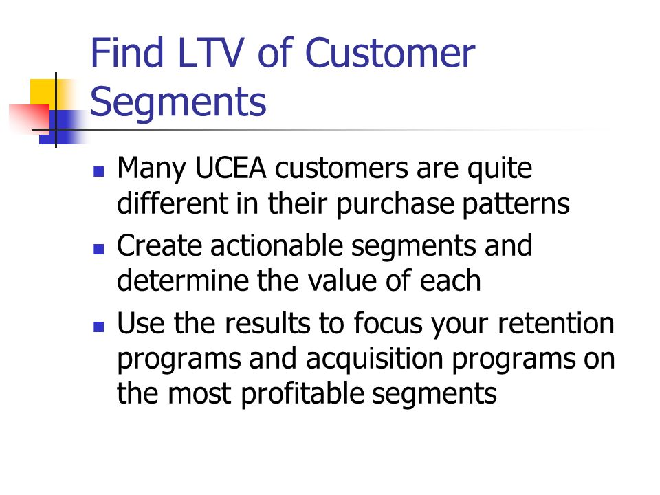 Find LTV of Customer Segments