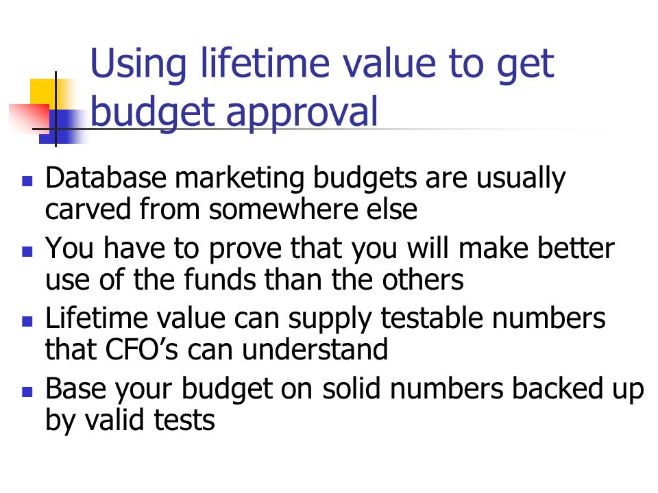 Using lifetime value to get budget approval