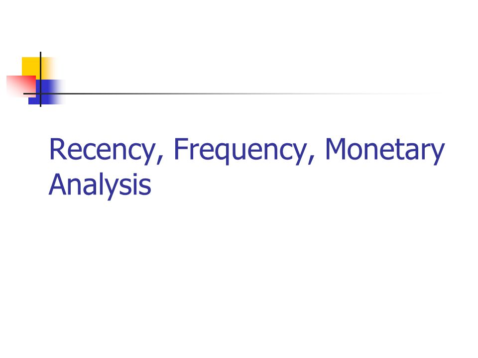 Recency, Frequency, Monetary Analysis