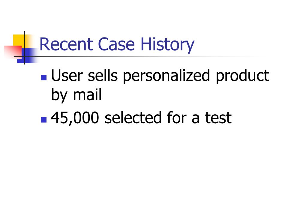 Recent Case History User sells personalized product by mail