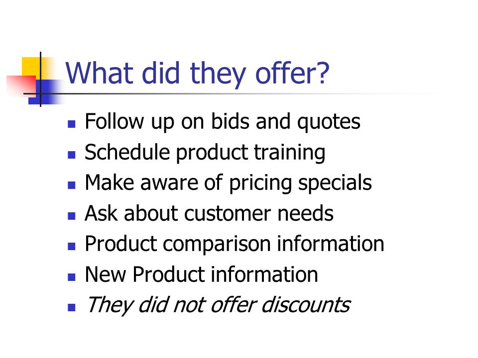 What did they offer Follow up on bids and quotes